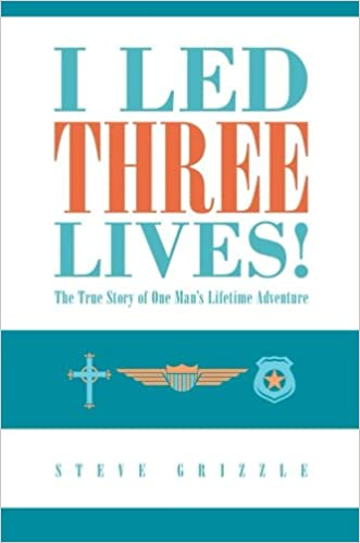 Book I Led Three Lives!: The true story of one man's lifetime adventure.