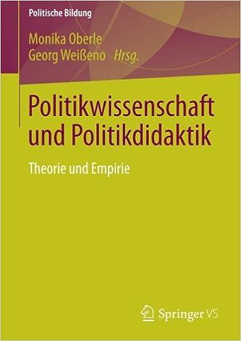 Politikwissenschaft und Politikdidaktik: Theorie und Empirie (Politische Bildung)
