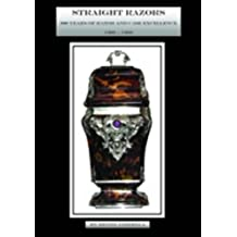 Straight Razors: 900 Years of Razor and Case Excellence 1000-1900