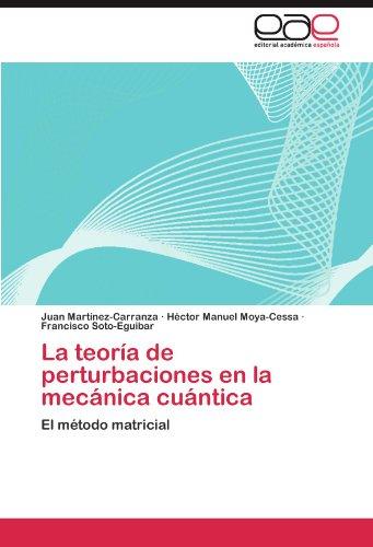 Descargar Libro La Teoria De Perturbaciones En La Mecanica Cuantica Juan Mart Nez-carranza