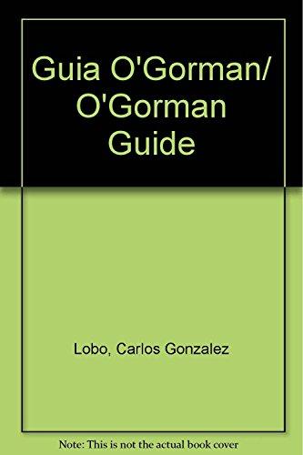 Descargar Libro Guia O'gorman/ O'gorman Guide Carlos Gonzalez Lobo