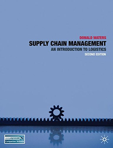 Supply Chain Management: An Introduction To Logistics