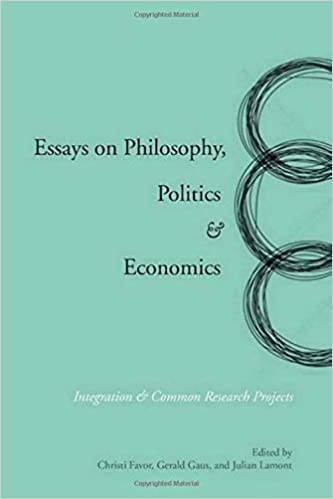 essays on philosophy politics economics integration common  essays on philosophy politics economics integration common research projects 1st edition