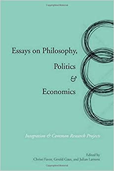 essays on philosophy politics economics integration common  essays on philosophy politics economics integration common research projects