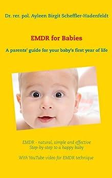 EMDR for Babies: A parents' guide for your baby's first year of life by [Scheffler-Hadenfeldt, Ayleen Birgit]