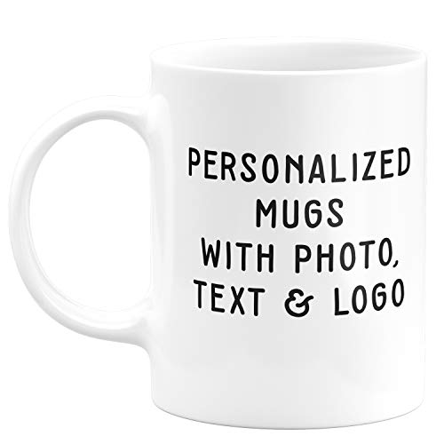 Customizable Mug - 11 oz. Coffee Mug Personalized- ADD Photo, Logo, or Text to Custom Mugs, Ceramic, Tazas Personalizadas, Monogram Novelty Mug, Great Gift Idea (Mug Design)