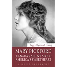 Mary Pickford: Canada's Silent Siren, America's Sweetheart (Quest Biography)