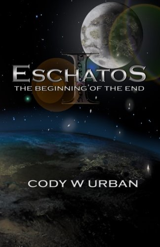 Eschatos: Book One: The Beginning of the End (Eschatos Trilogy)