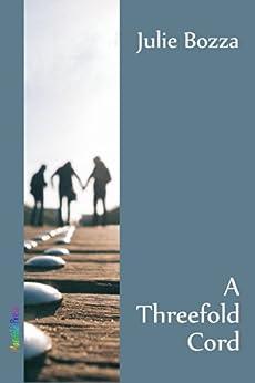 A Threefold Cord by [Bozza, Julie]