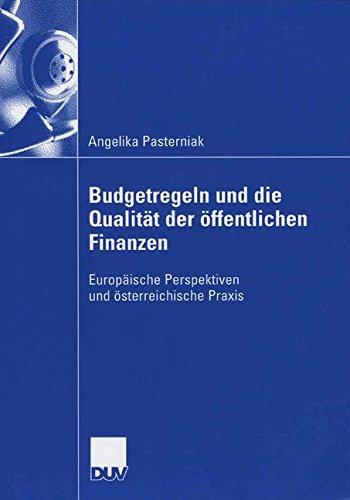 Budgetregeln und die Qualität der öffentlichen Finanzen: Europäische Perspektiven und österreichische Praxis Taschenbuch – 26. Oktober 2006 Gabriel Obermann Angelika Pasterniak Deutscher Universitätsverlag 3835005294