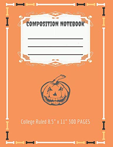 Halloween Art And Writing Activities (Composition Notebook: Halloween Pumpkin Jack O'Lantern Blank Lined Journal College Ruled Paper 8.5 x 11 ,Spooky Diary Book 300)