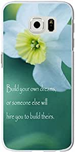 S6 Case Inspirational Quotes,Case for Samsung Galaxy S6 Quotes About Life From Songs Build your own dreams,or someone else will hire you to build theirs sale on ZENG Case Kimberly Kurzendoerfer