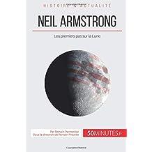 Neil Armstrong: Les premiers pas sur la Lune