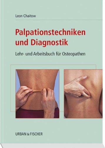 Palpationstechniken und Diagnostik: Lehr- und Arbeitsbuch für Osteopathen