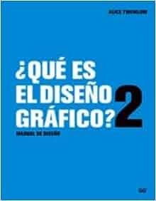 Que Es El Diseno Grafico?/ What's Graphic Design For