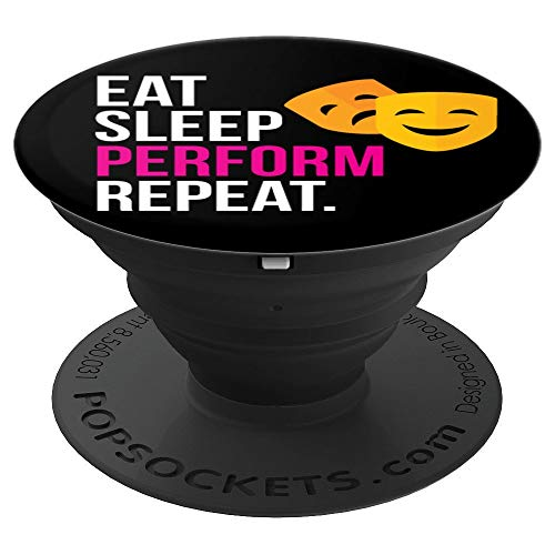 Eat Sleep Perform Repeat Acting Theater Drama Masks Pink - PopSockets Grip and Stand for Phones and Tablets - Large Drama Masks