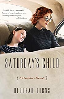 Book Cover: Saturday's Child: A Daughter's Memoir