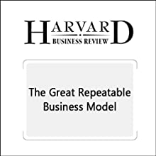 The Great Repeatable Business Model (Harvard Business Review) Periodical by Chris Zook, James Allen Narrated by Todd Mundt