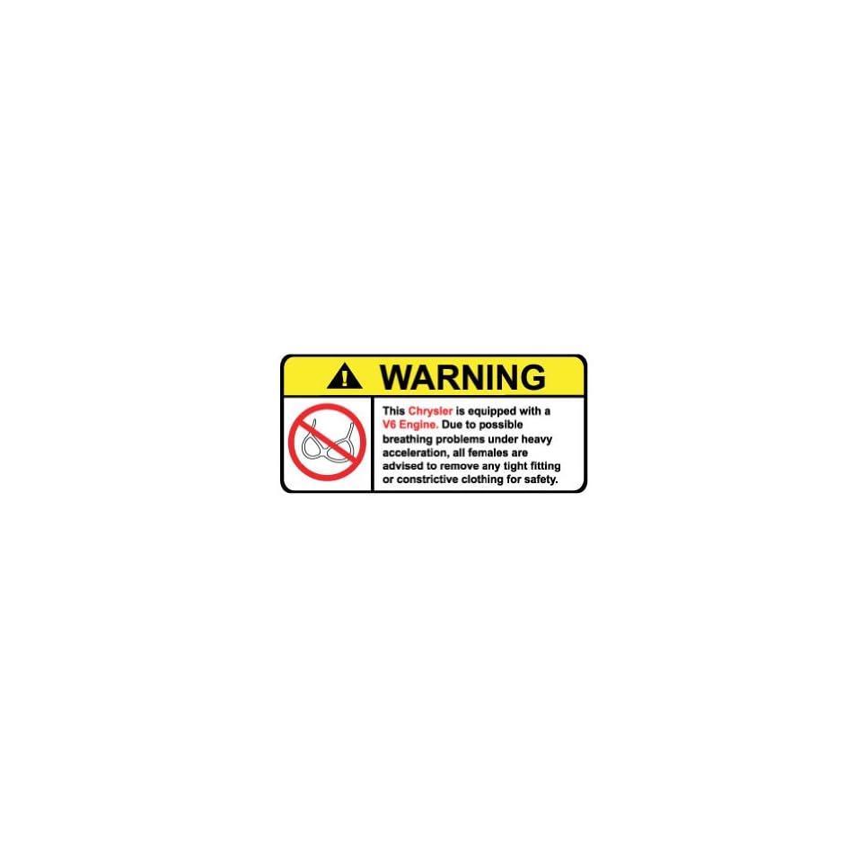 Chrysler V6 No Bra, Warning decal, sticker