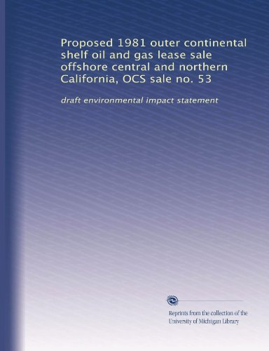 Proposed 1981 outer continental shelf oil and gas lease sale offshore central and northern California, OCS sale no. 53: draft environmental impact statement