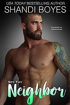 Spy Thy Neighbor: The Story of Hunter Kane (Engima Book 7) by [Boyes, Shandi]