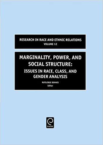 Marginality, Power and Social Structure: Issues in Race, Class, and Gender Analysis: 12 (Research in Race and Ethnic Relations)