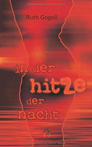 In der Hitze der Nacht: Erotischer Liebesroman Taschenbuch – 15. August 2016 Ruth Gogoll édition el!es 3941598198 Deutsche Belletristik