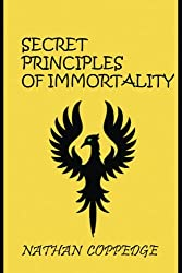 The Secret Principles of Immortality