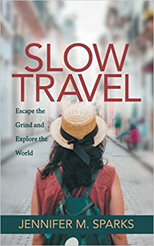Slow Travel: Escape the Grind and Explore the World: Amazon