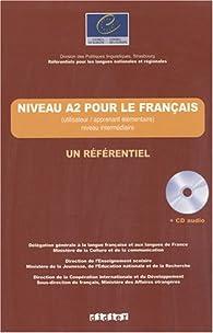 Niveau A2 pour le français : (Utilisateur/apprenant élémentaire) niveau intermédiaire (1CD audio) par Jean-Claude Beacco