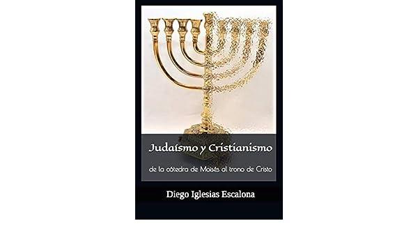 Judaísmo y Cristianismo: de la cátedra de Moisés al trono de Cristo