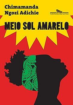 Meio sol amarelo por [Adichie, Chimamanda Ngozi]