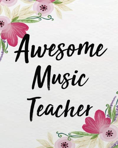 Music Teachers Record Book - Awesome music teacher: Music Teacher Planner Monthly and Weekly Datebook/ Calendar Book with inspirational quotes/  dated agenda Oragnizer,8 x 10 ... and Record Book 2018-2019 Series) (Volume 6)