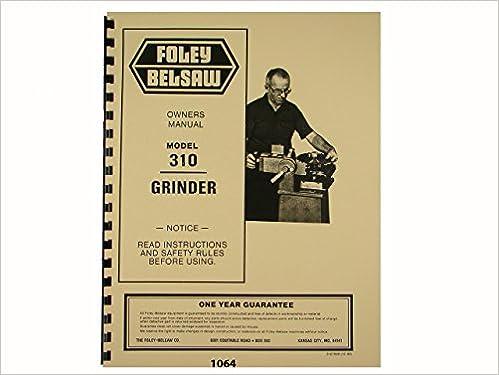 Foley Belsaw Model 310 Saw Blade Grinder Owners Manual