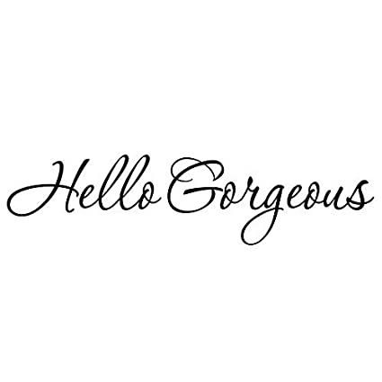Gorgeous Quotes | Amazon Com Vwaq Hello Gorgeous Wall Decal Inspirational Quotes