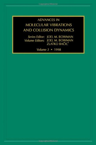 Advances in Molecular Vibrations and Collision Dynamics, Volume 3 (v. 3)