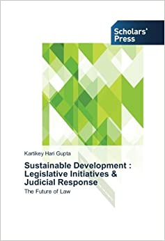 Book Sustainable Development : Legislative Initiatives and Judicial Response: The Future of Law