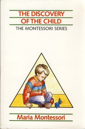 The Discovery Of The Child ~ The Montessori Series Vol 2