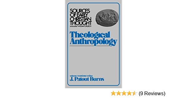 Theological Anthroplogy (Sources of Early Christian Thought)