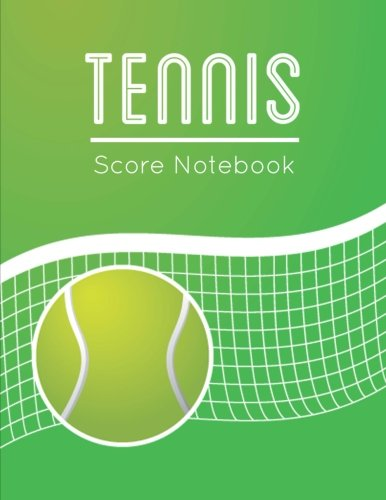 Tennis Score Notebook: Tennis Game Record Keeper Book, Tennis Score, Tennis score card, Record singles or doubles play, Plus the players, Size 8.5 x 11 Inch, 100 Pages