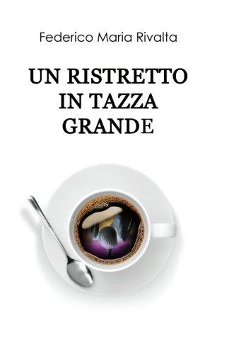 Un ristretto in tazza grande (Italian Edition)