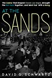 Amazon.com: At the Sands: The Casino That Shaped Classic Las Vegas, Brought the Rat Pack Together, and Went Out with a Bang eBook: Schwartz, David: Kindle Store