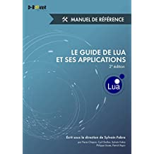 Le guide de Lua et ses applications - Manuel de référence (2e édition) (French Edition)