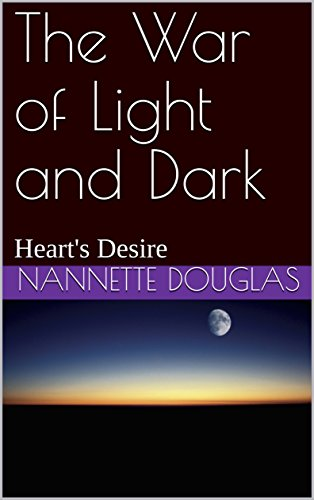 Amazon the war of light and dark hearts desire ebook the war of light and dark hearts desire by douglas nannette fandeluxe Image collections