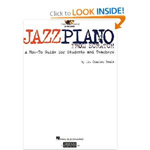 Jazz Piano from Scratch: A How-To Guide for Students and Teachers Charles Beale