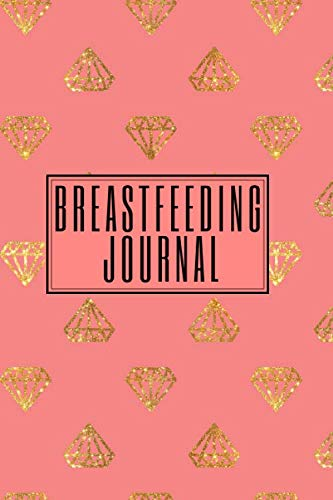 Breastfeeding Log Book: New Mama Journal - the ideal gift idea for mums to be, baby showers etc.