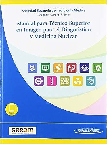Manual Para Técnico Superior En Imagen Para El Diagnóstico Y Medicina Nuclear por Seram Sociedad Española De Radiología Médica epub