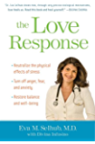 The Love Response: Your Prescription to Turn Off Fear, Anger, and Anxiety to Achieve Vibrant Health and Transform Your…