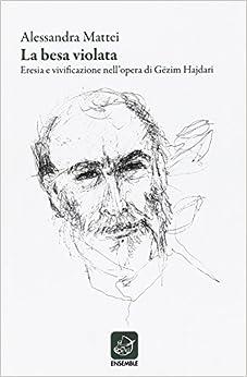 La Besa Violata. Eresia e vivificazione nell'opera di Gezim Hajdari.