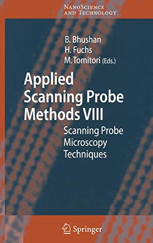 Applied Scanning Probe Methods VIII: Scanning Probe Microscopy Techniques (NanoScience and Technology) (No. 8)